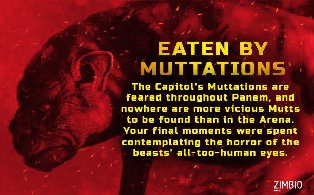 If I was in the Hunger Games, I'd die by being eaten by muttations. What about you? #ZimbioQuiz - Quiz