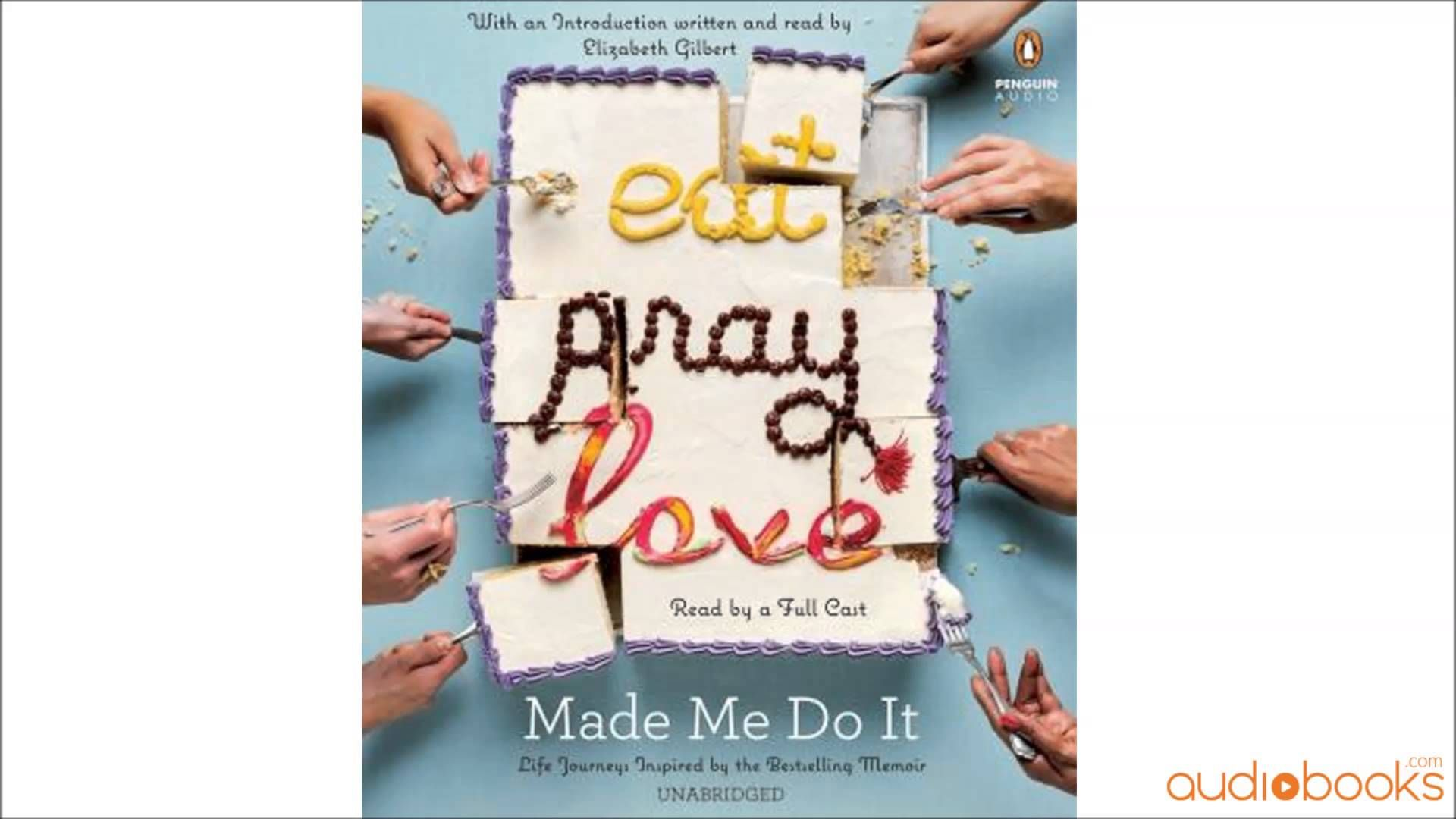 Eat Pray Love Made Me Do It Audiobook Excerpt
