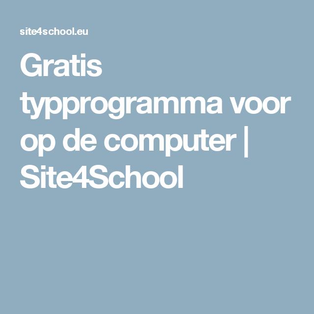Gratis typprogramma voor op de computer | Site4School