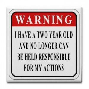 Warning 2 year old