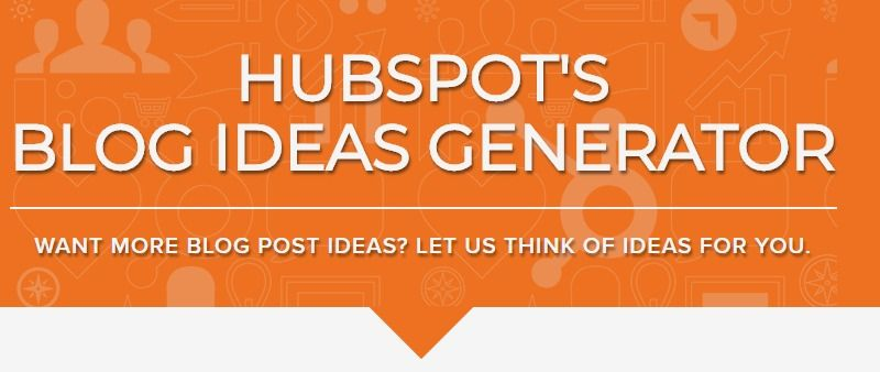 HubSpot's Blog Ideas Generator | Blogging/ Marketing and Logistics
