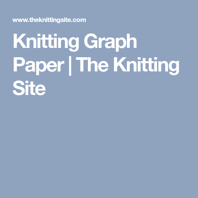 Knitting Graph Paper  The Knitting Site  Printables