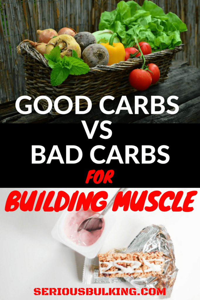 Good Carbs and Bad Carbs - A Muscle Building Perspective - SERIOUS BULKING Good carbs Build