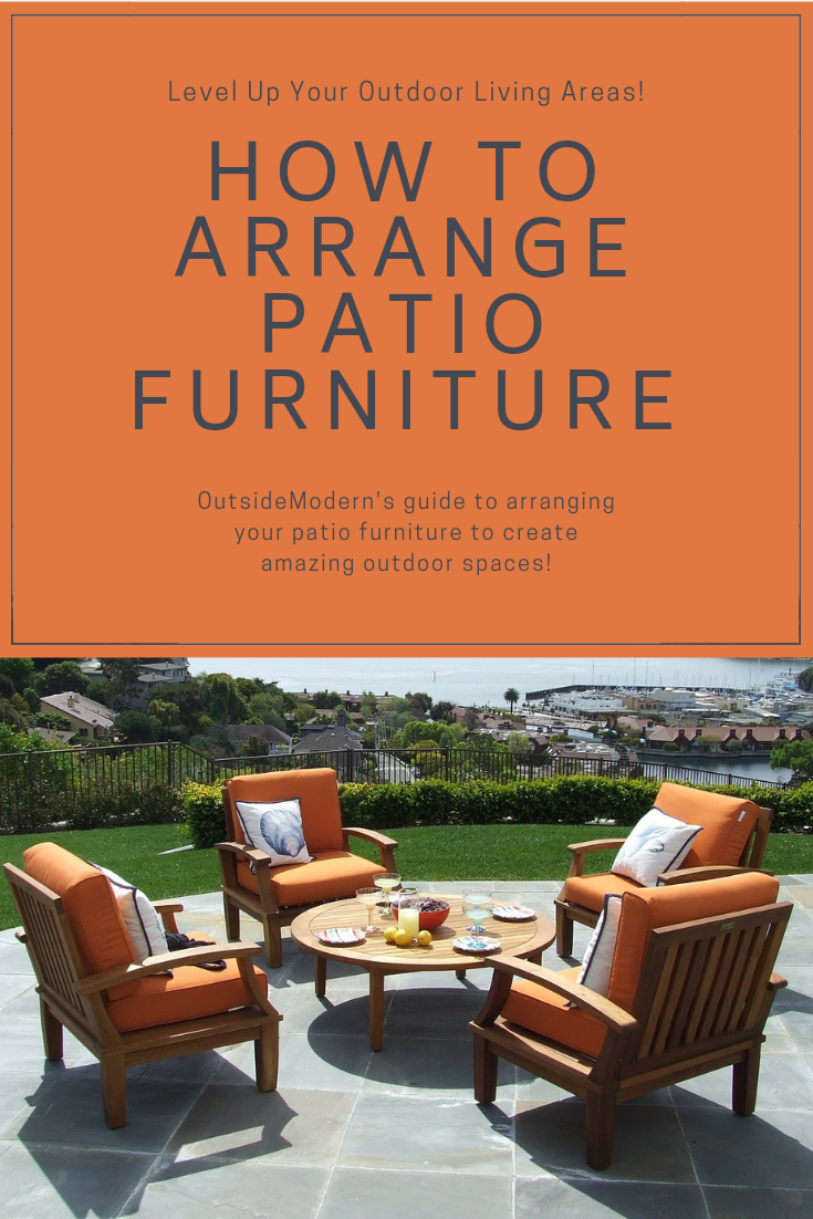 How To Arrange Patio Furniture For A Stunning Outdoor Space Outsidemodern Outdoor Furniture Layout Outdoor Patio Decor Patio Furniture Layout