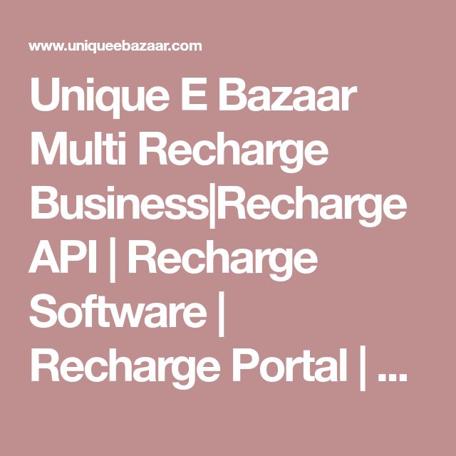 Unique E Bazaar Multi Recharge Business|Recharge API