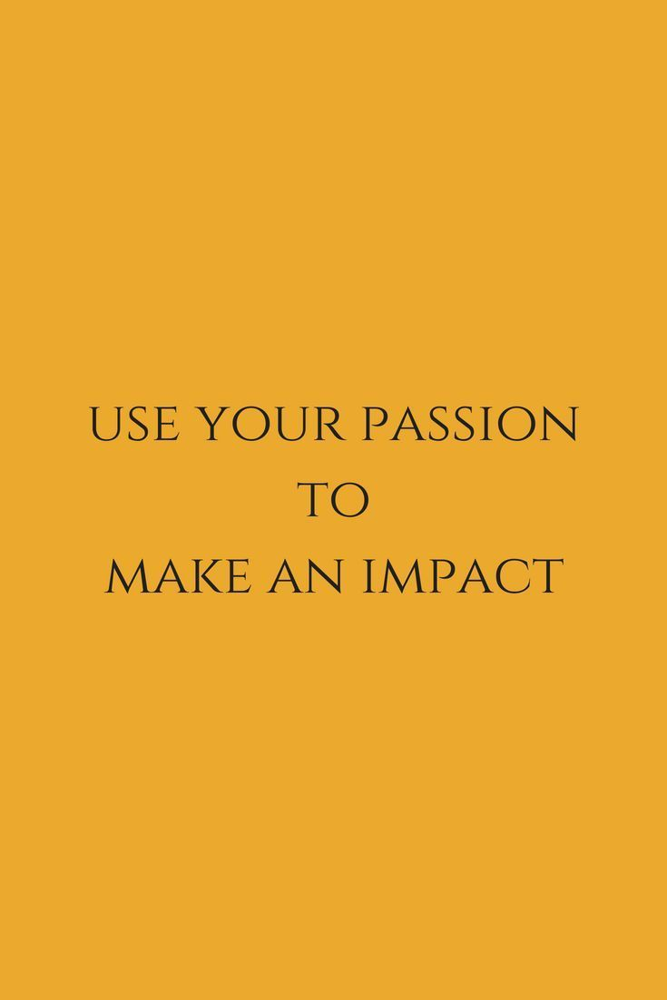 4 Ways to Chase Your Calling you can use your passion to make an impact in this world.