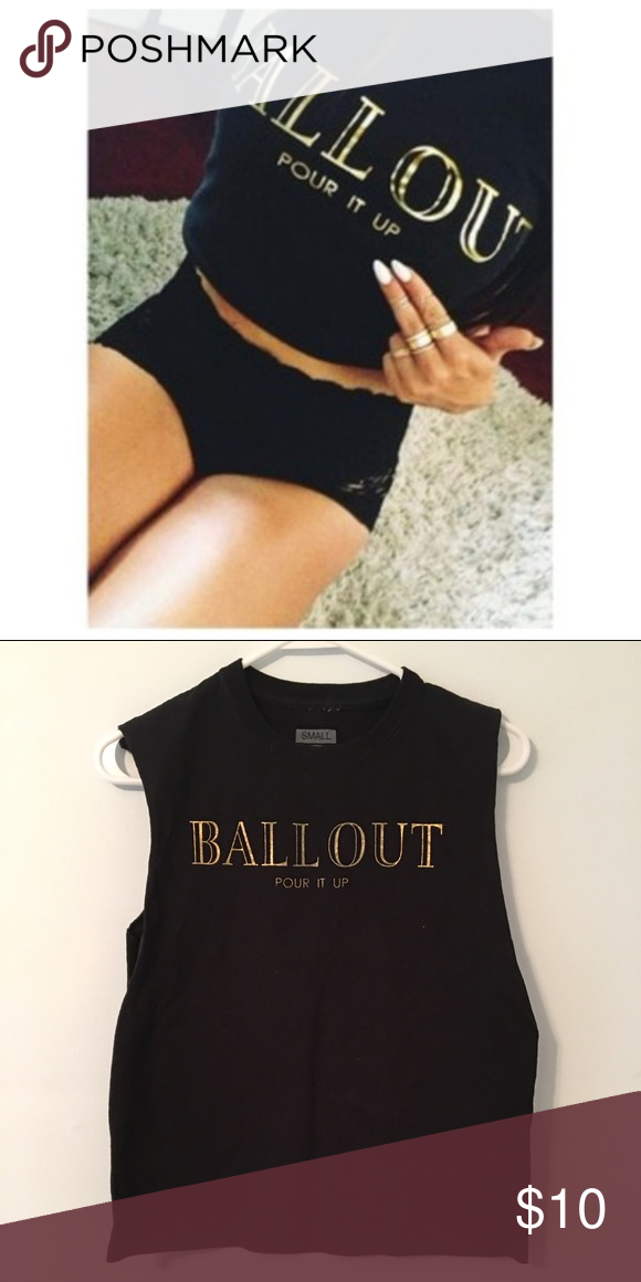 Ball Out Muscle Tee Women's size Small. Never worn except to try on. Tops Muscle Tees