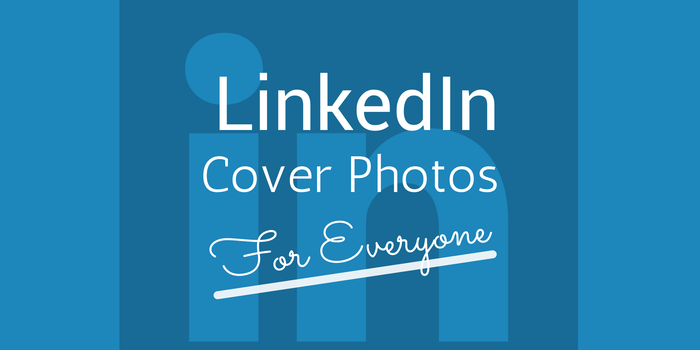 Linkedin Opens Cover Photos For Everyone Linkedin Cover