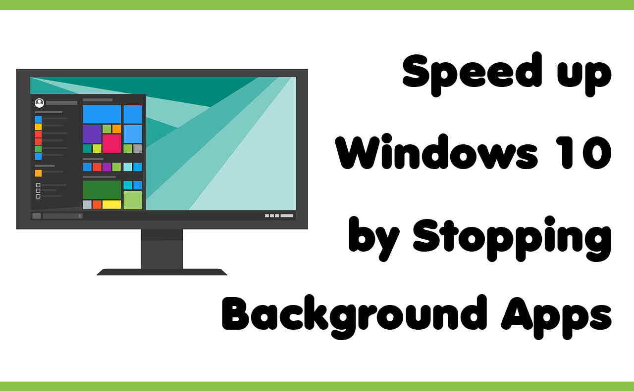 How to Speed Up Windows 10 by Stopping Background Apps