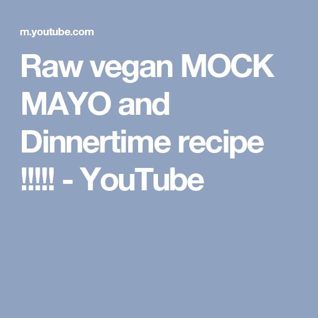 Raw vegan mock mayo and dinnertime recipe youtube all raw raw vegan mock mayo and dinnertime recipe youtube forumfinder Images