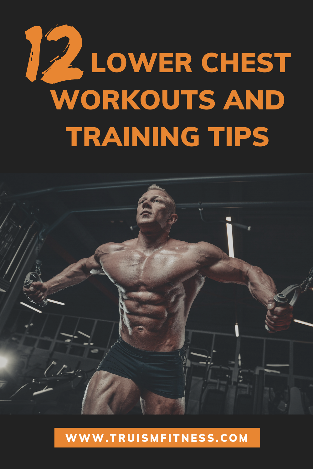 12 lower chest workouts and training tips Lower chest