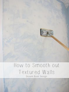 Not In Love With Your Py Textured Walls Update This Diy How To Smooth Out From Dream Book Design