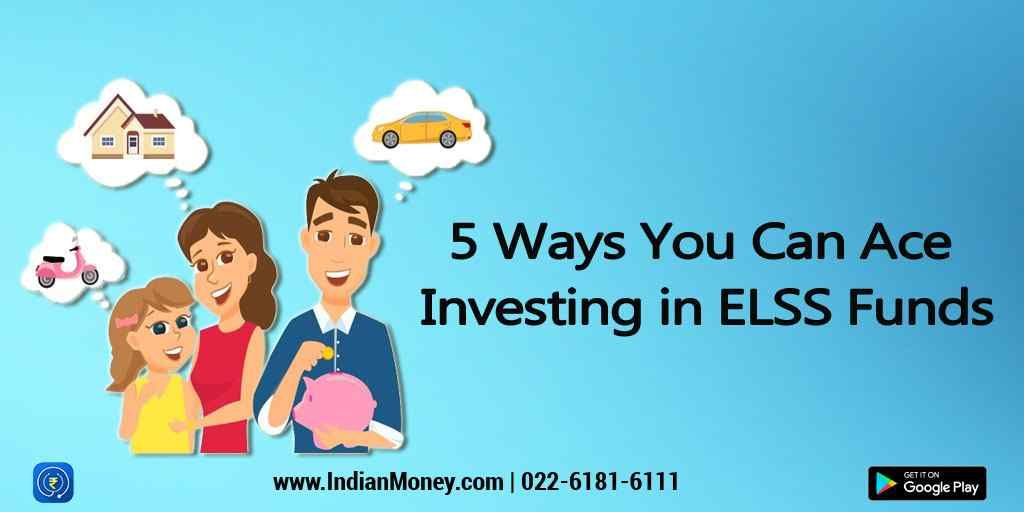 5 Ways You Can Ace Investing In ELSS Funds | Investing ...