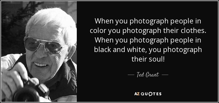When you photograph people in color you photograph their clothes when you photograph people in · photographsblack and whitegranted