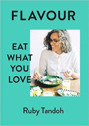 Flavour eat what you love amazon ruby tandoh 9780701189327 flavour eat what you love amazon ruby tandoh 9780701189327 books fandeluxe Choice Image