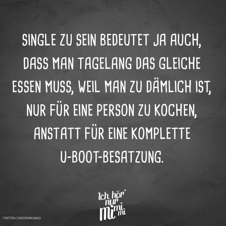 Spruche warum man single sein sollte