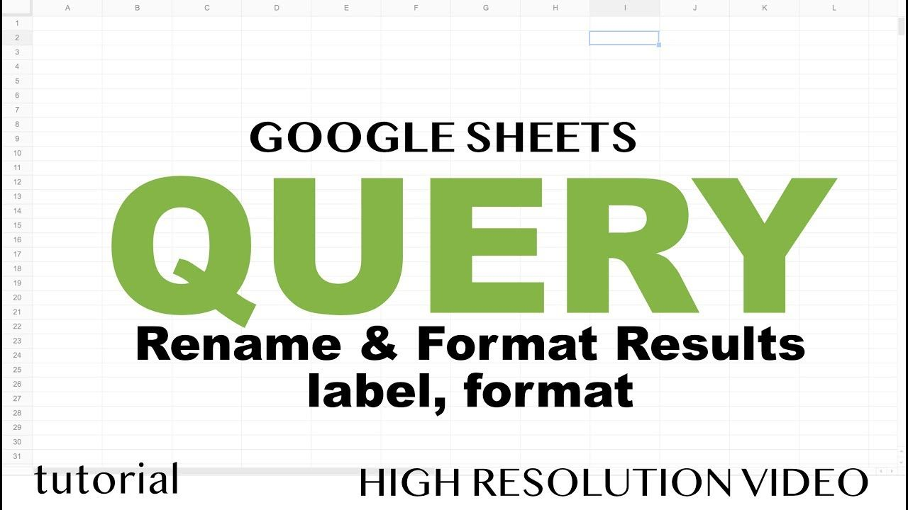 Google Sheets - QUERY Rename Columns Using Label & Format Results