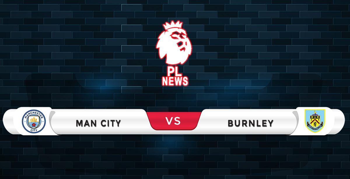 Manchester City vs Burnley Prediction & Match Preview | PL ...