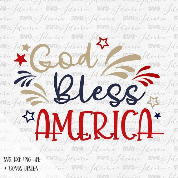God Bless America Svg 4th Of July Svg Patriotic Svg Summer Svg Fourth Of July Svg Independence Day Svg File Silhouette God Bless America Svg Lettering