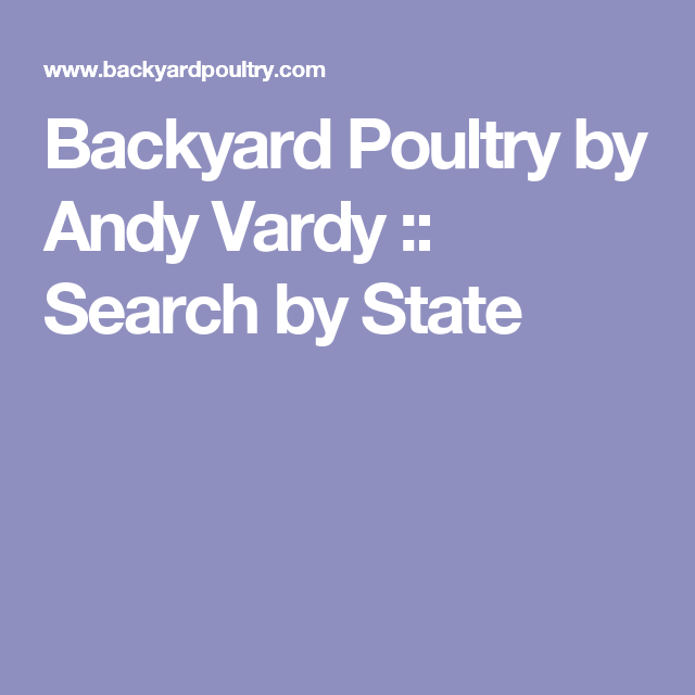 backyard poultry by andy vardy search by state