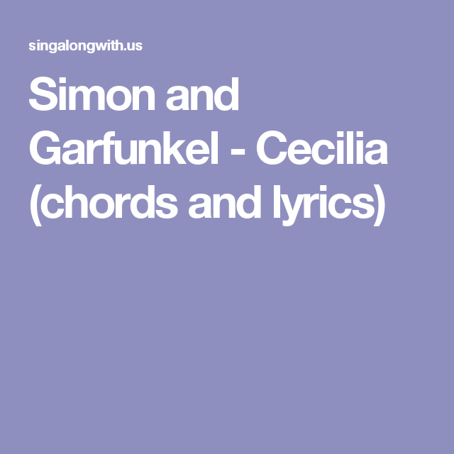 Simon And Garfunkel Cecilia Chords And Lyrics John Denver