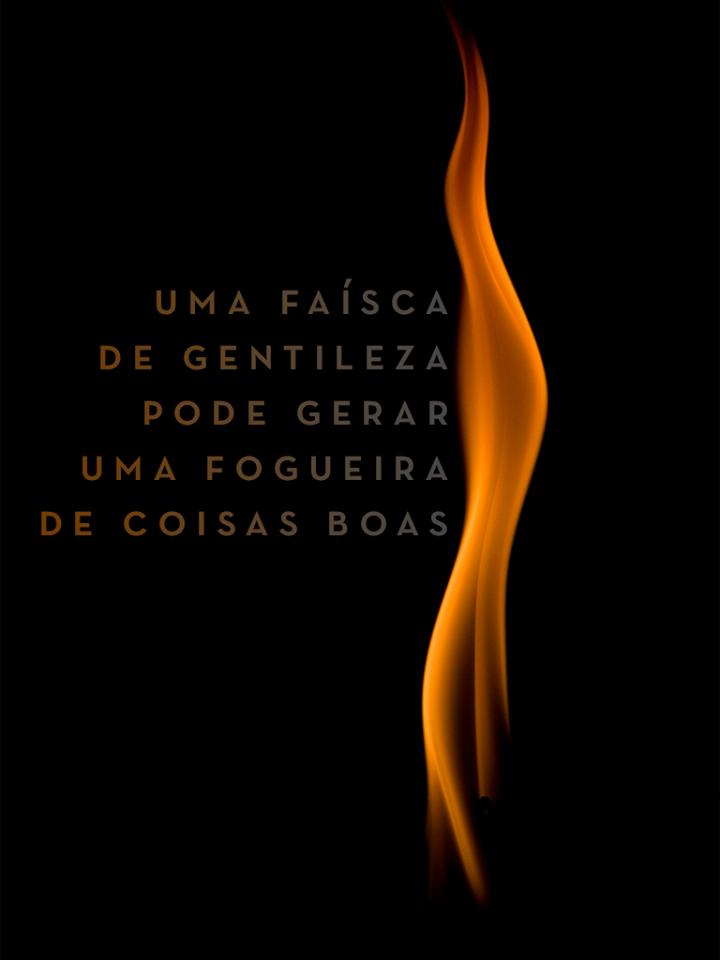 Uma faísca de gentelize pode gerar uma fogueira de coisas boas. #mensagenscomamor #frases #faisca #gentileza #fogueira #coisasboas