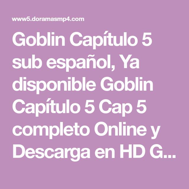 Doramasmp4 Goblin : Descargar capitulo 2 de goblin: