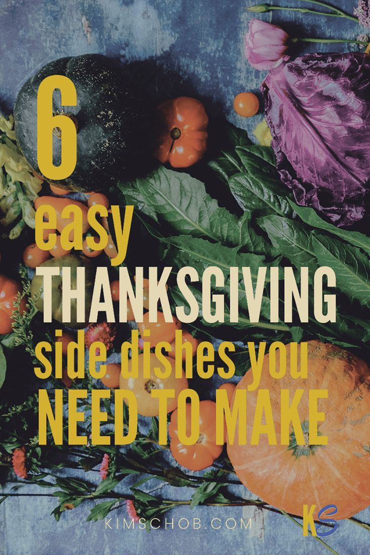 6 Easy Thanksgiving Side Dishes You Need to Make