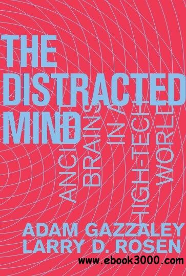 The Distracted Mind Ancient Brains In A High Tech World Book Authors Mindfulness Books
