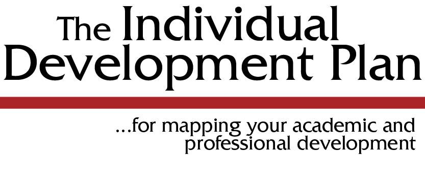 The Individual Development Plan  For Mapping Your Academic And
