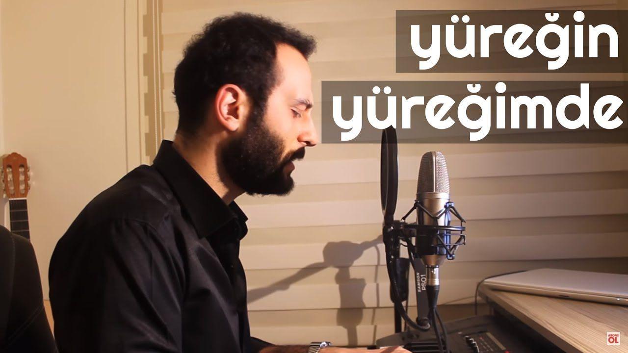 Yuregin Yuregimde Unal Sofuoglu Youtube Sarkilar Youtube Muzik
