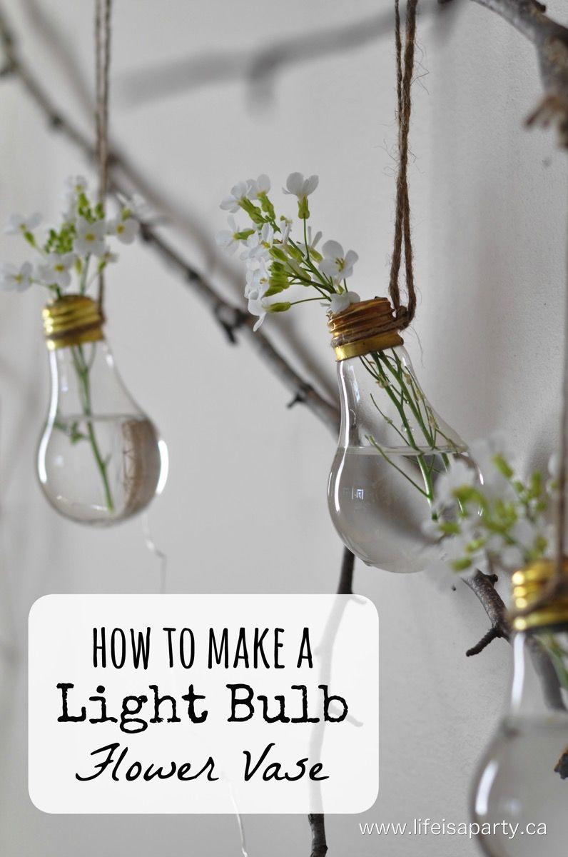 How To Make A Light Bulb Flower Vase Light Bulb Vase Diy Light Bulb Light Bulb Crafts