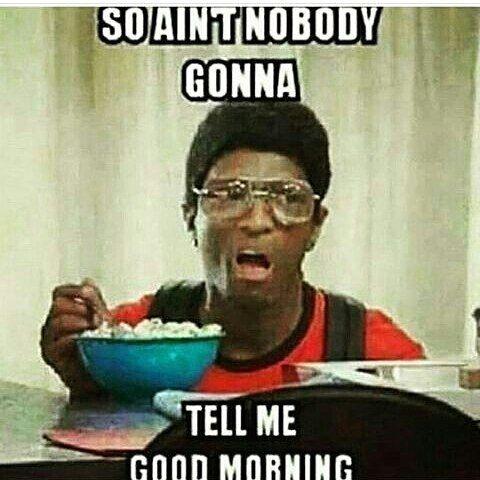 Tupac Meme Morning Quote Fb 07 11 2017 Funny Good Morning Quotes Good Morning Meme Funny Good Morning Memes