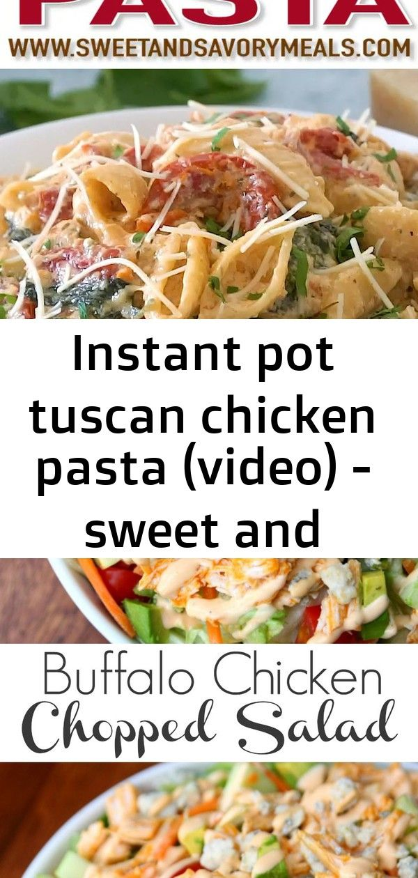 Instant pot tuscan chicken pasta (video) - sweet and savory meals 7 #buffalochickenpastasalad