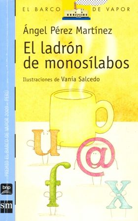 Autor: Pérez Martínez, Ángel / Ilustradora: Vania Salcedo / Género: Narrativo. Cuento. / Libro ilustrado/