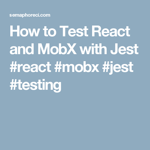 How to Test React and MobX with Jest #react #mobx #jest