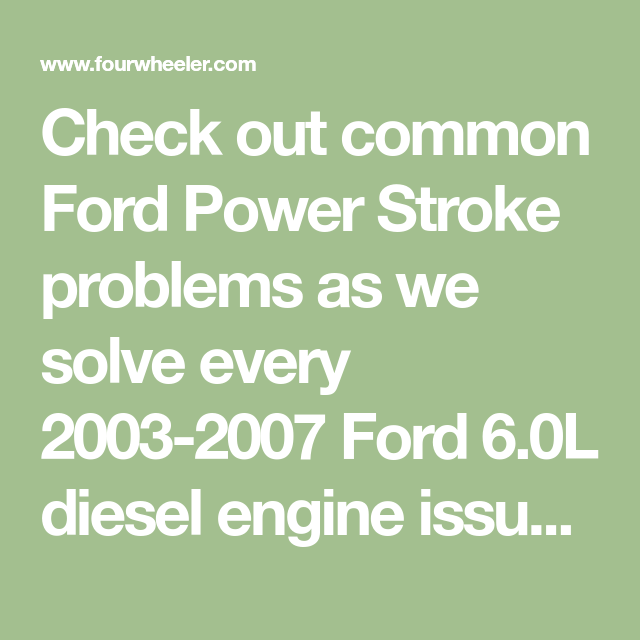 Check out common Ford Power Stroke problems as we solve