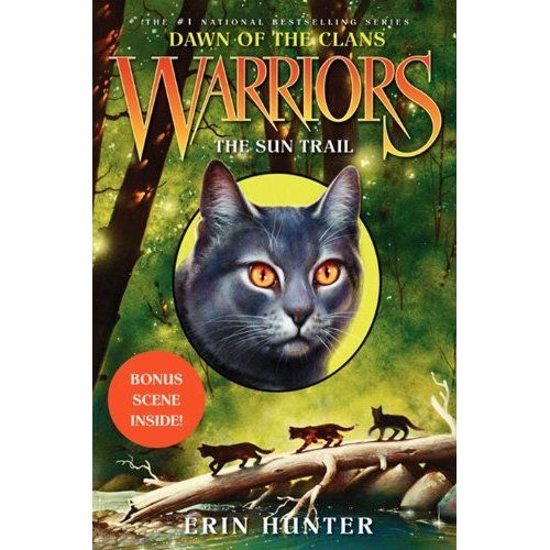 Warriors Dawn Of The Clans List: Warriors: Dawn Of The Clans #1: The Sun Trail: Erin Hunter