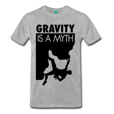 Gravity Is A Myth Men S Premium T Shirt Heather Grey My Style