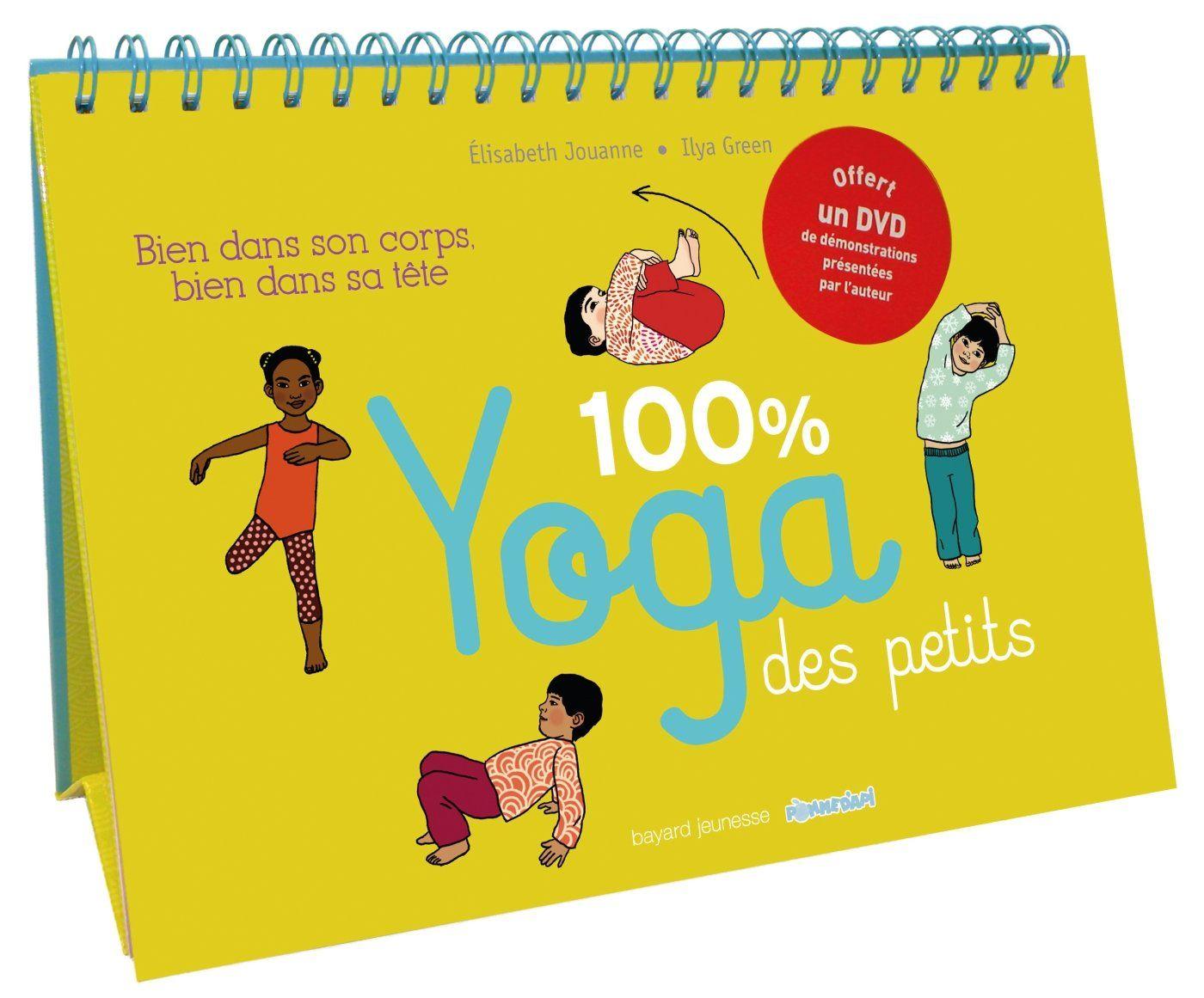 Le Livre 100 Yoga Des Petits Nous Offre Une Methode De Relaxation Pour Faciliter L Endormissement Les Enfants Elle Repos Yoga Enfant Yoga Exercice Relaxation