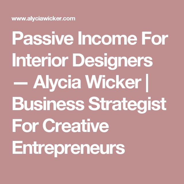 Passive Income For Interior Designers