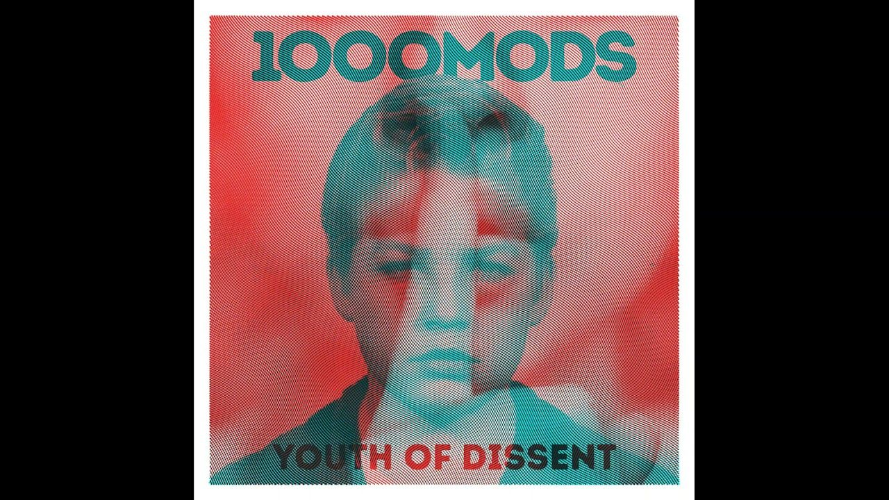 1000mods - Youth of Dissent (Full Album) - YouTube
