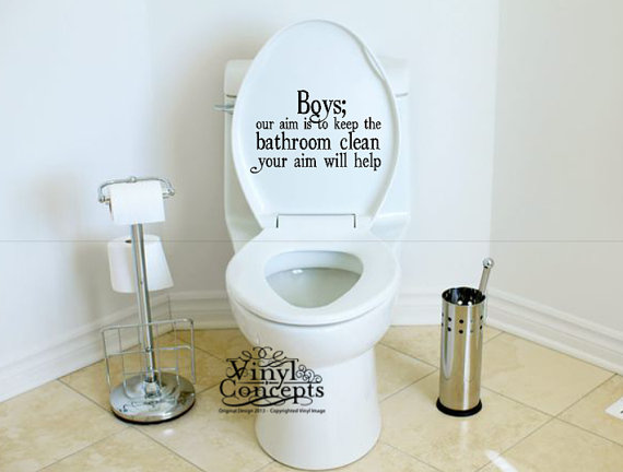 Boys Our Aim Is To Keep The Bathroom Clean Your Aim Will