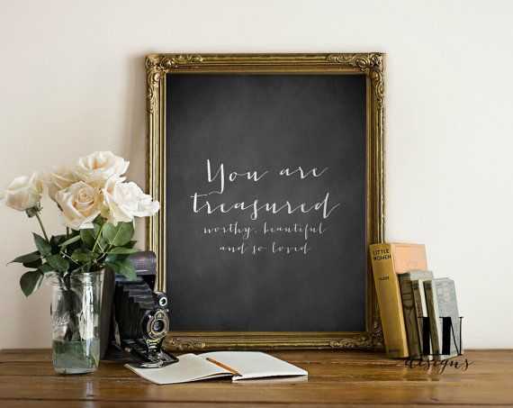 Instant 'You are treasured worthy beautiful  by mylovenotedesigns