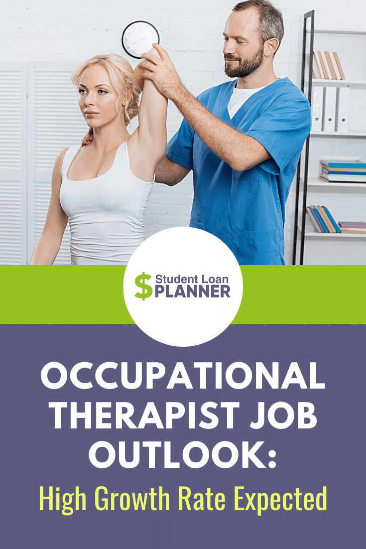 Occupational Therapy Job Outlook Student Loan Planner Student Loans Occupational Therapy Jobs Paying Off Student Loans