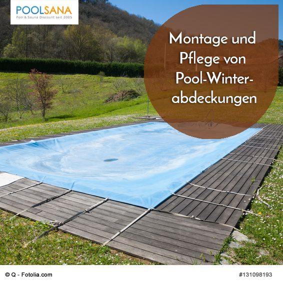 montage und pflege von pool winterabdeckungen poolsana ratgeber pool pinterest saunas. Black Bedroom Furniture Sets. Home Design Ideas