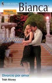 Divorcio Por Amor Trish Morey Libros De Comedia Romantica Divorcio Novelas Románticas