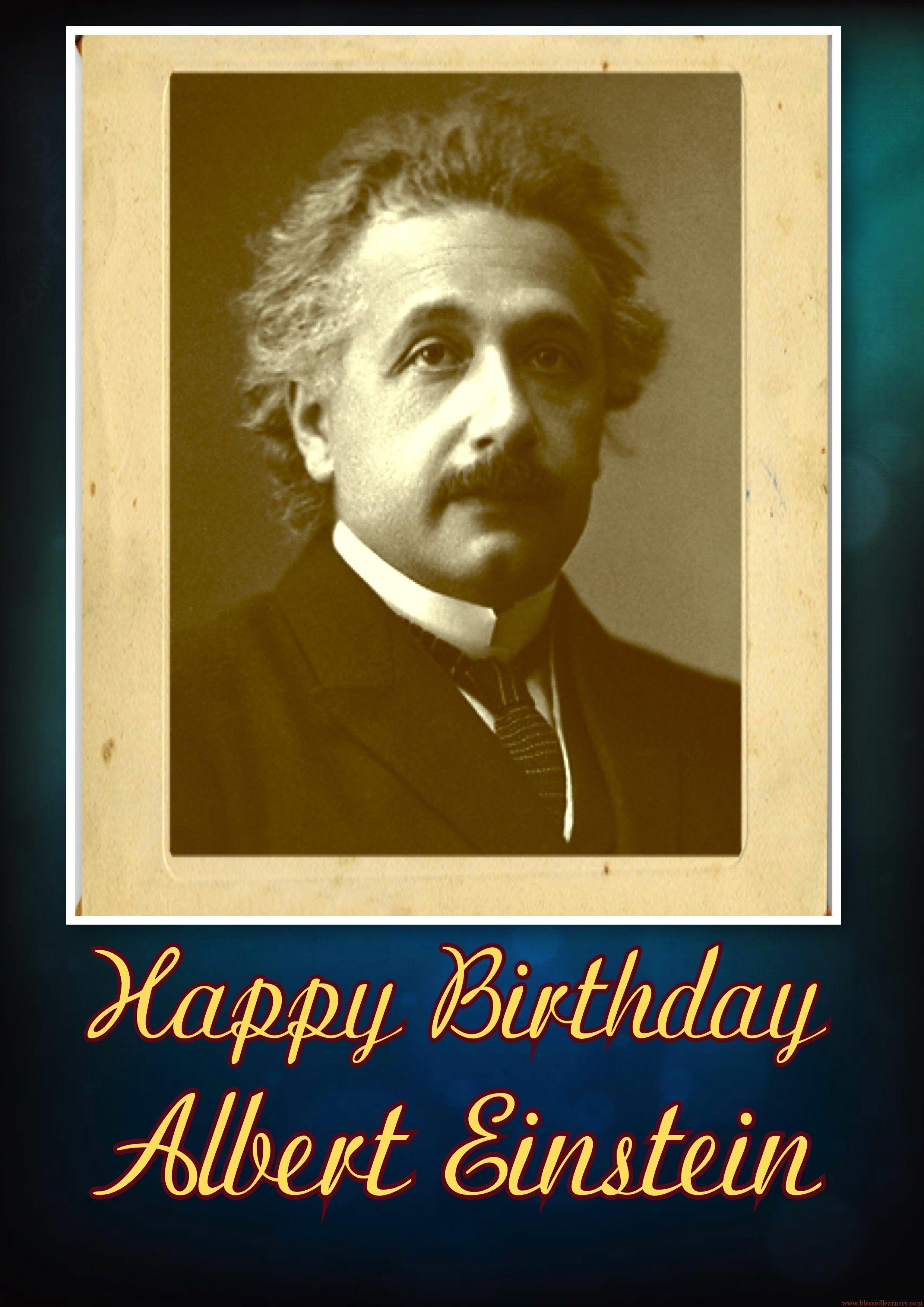 Happy Birthday Albert Einstein Albert Einstein Einstein Albert