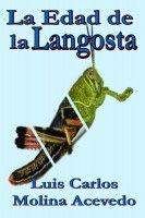 La Edad de la Langosta, an ebook by Luis Carlos Molina Acevedo at Smashwords