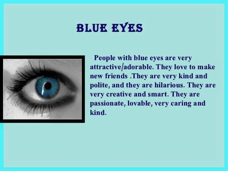 i know that this can't be true  i know someone with blue eyes and